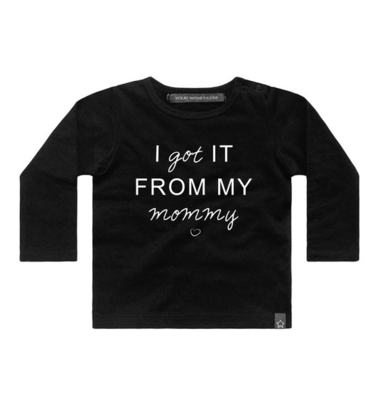 I GOT IT FROM MY MOMMY T-SHIRT
